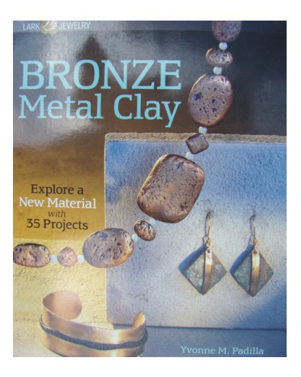 Bronze Metal Clay - by Yvonne M. Padilla